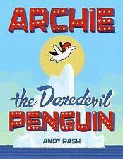 NEW Archie the Daredevil Penguin by Andy Rash