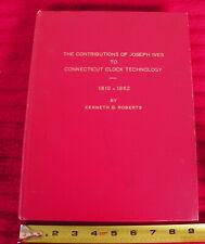 Kenneth Roberts CONNECTICUT Clock History JOSEPH IVES Horology ILLUS 1970 HC 1st