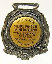 circa 1900 MERCHANTS & MINERS BANK Oak Hill WEST VIRGINIA celluloid watch fob +