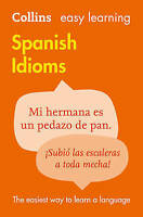 Easy Learning Spanish Idioms by Collins Dictionaries (Paperback, 2010)