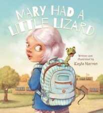 Mary Had a Little Lizard by Kayla Harren: New