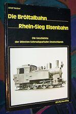 DIE BRÖLTALBAHN, Rhein-Sieg Eisenbahn - Schmalspurbahn-Geschichte # Kersting