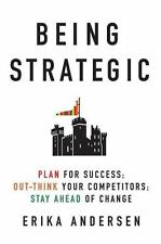 Being Strategic: Plan for Success; Out-think Your Competitors; Stay-ExLibrary