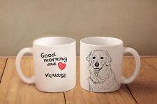 "Kuvasz - ceramic cup, mug ""Good morning and love"", Usa"