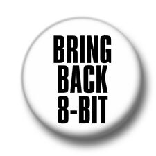 Bring Back 8 Bit Inch / 25mm Pin Button Badge Retro Classic Arcade Video Games