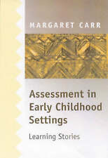 Assessment in Early Childhood Settings: Learning Stories by Margaret Carr...