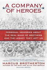 A Company of Heroes : Personal Memories about the Real Band of Brothers and...