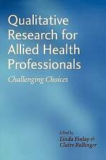 Qualitative Research for Allied Health Professionals: Challenging-ExLibrary