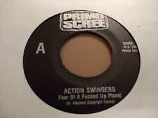 "ACTION SWINGERS "" FEAR OF A FUCKED UP PLANET "" PUNK / INDIE 7"" SINGLE 1990 U.S."