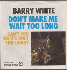 "7"" Barry White Don`t Make Me Wait Too Long / Can`t You See It`s Only I Want 70`s"
