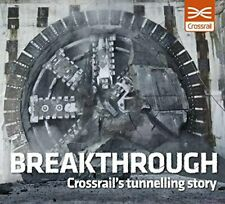 Breakthrough: Crossrail's Tunnelling Story Book The Cheap Fast Free Post