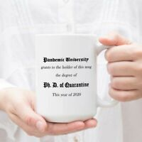 The Holder Of This Mug Is Granted A Ph.d. Of Quarantine From The Pandemic Mug