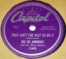 Capitol 15408 Big Sis Andrews That Ain't The Way To Do It / Muddy Water 78 RARE