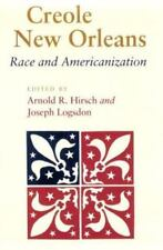 Creole New Orleans: Race and Americanization (Paperback or Softback)