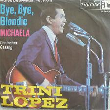 """7"""" 1963 SUNG GERMAN! TRINI LOPEZ Bye Bye Blondie /VG+?"""