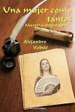 Una Mujer Como Tantos : Marozia Emperatriz by Alejandro Volnie (2014, Paperback)