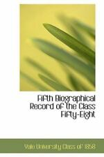 Fifth Biographical Record of the Class Fifty-Eight: By Yale University Class ...