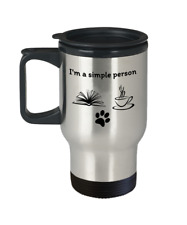 Funny Book lover travel mug - I'm a simple person - coffee lover dogs cats gift