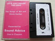 BILL & GLORIA GAITHER 'LETS JUST PRAISE THE THE LORD' CASSETTE, TESTED.