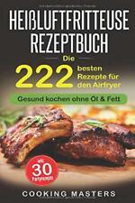 Heißluftfritteuse Rezeptbuch:Die222 besten Rezepte für den Airfryer ohne Öl&Fett