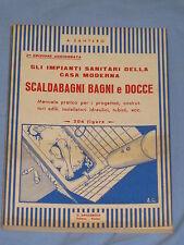 SCALDABAGNI BAGNI E DOCCE - A Santero - G. Lavagnolo Editore   (F4)