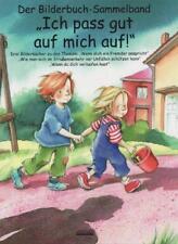 Ich pass gut auf mich auf! Bilderbuch-Sammelband von Julia Volmert, Bärbel Spathelf und Susanne Szesny (2011, Gebundene Ausgabe)