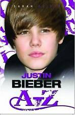 Justin Bieber A-Z, Sarah Oliver, Very Good Book