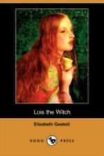 Lois the Witch by Elizabeth Gaskell (2008, Paperback)