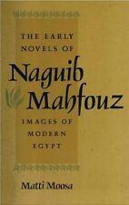 The Early Novels of Naguib Mahfouz : Images of Modern Egypt by Matti Moosa...