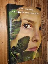 La solitudine dei numeri primi P. Giordano Mondadori I ed. 2008 L12