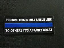 TO SOME THIS IS JUST THIN BLUE LINE,ITS A FAMILY CREST  POLICE EMBROIDERED PATCH