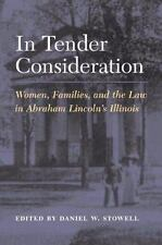 In Tender Consideration: Women, Families, and the Law in Abraham Lincoln's Illin