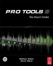 Adam, Nathan - Pro Tools 9: The Mixer's Toolkit