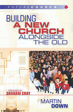 Building a New Church Alongside the Old by Martin Down (Paperback 2003) - SIGNED