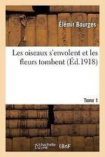 Les Oiseaux S'Envolent et les Fleurs Tombent Tome 1 by Bourges-E (2016,...