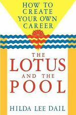 Lotus and the Pool : How to Create Your Own Career by Hilda Lee Dail (1989,...