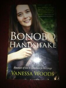 BONOBO HANDSHAKE: A Memoir of Love and Adventure in the Congo by Vanessa Woods