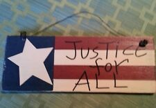 "Primitive look wooden hanging sign JUSTICE FOR ALL  7"" L x 2 1/2"" H x 1/4"" W"