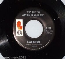 Bake Turner: Who Put the Leaving In Your Eyes / Hold Me Tight  [Unplayed]