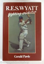 R.E.S. WYATT - Fighting Cricketer by Gerald Pawle - HARDBACK - 1st Edition