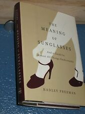 The Meaning of Sunglasses by Hadley Freeman FREE SHIPPING