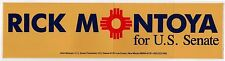 1988 RICK MONTOYA New Mexico POLITICAL Bumper Sticker LAS CRUCES NM Richard