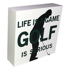 INSPIRATIONAL WOODEN BLOCK SIGN, FREE STANDING - LIFE IS A GAME GOLF IS SERIOUS