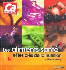 Les Aliments Santé Et Les Clés De La Nutrition - Valérie Godefroy