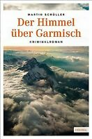 Der Himmel über Garmisch von Schüller, Martin | Buch | Zustand gut
