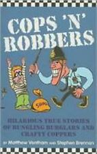 Cops 'n' Robbers: Hilarious True Stories of Bungling Burglars and Craf-ExLibrary