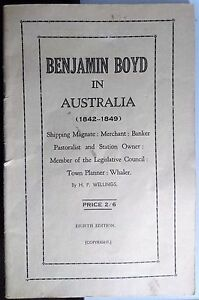 Benjamin Boyd in Australia (1842-1849) Eighth Edition by H.P.Wellings circa-1940