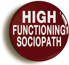HIGH FUNCTIONING SOCIOPATH SHERLOCK HOLMES BADGE BUTTON PIN (1inch/25mm diamter)