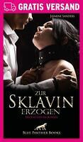 Zur Sklavin erzogen   Erotischer Roman von Jasmine Sanders   blue panther books