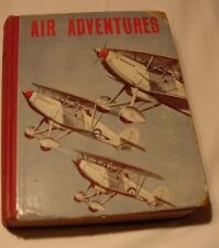 Air Adventures w e johns (Biggles) 1936? & others John Hamilton